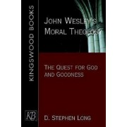 John Wesley's Moral Theology by D Stephen Long