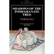 Shadows of the Pomegranate Tree by Ali Tariq