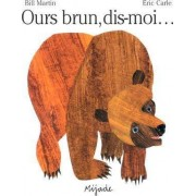 Ours Brun, Dis-Moi by Eric Carle