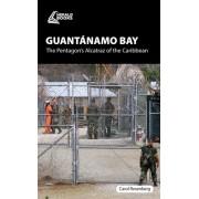 Guantanamo Bay: The Pentagon S Caribbean Alcatraz