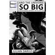 And the Universe So Big by Julian Darius