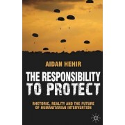 The Responsibility to Protect by Aidan Hehir