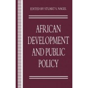 African Development and Public Policy by Stuart S. Nagel