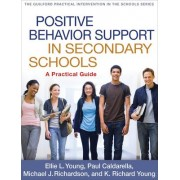 Positive Behavior Support in Secondary Schools by Ellie L. Young