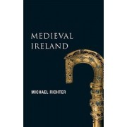 New Gill History of Ireland: Medieval Ireland by Michael Richter