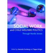 Social Work and Child Welfare Politics by Hannele Forsberg
