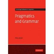 Pragmatics and Grammar by Mira Ariel