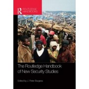 The Routledge Handbook of New Security Studies by J. Peter Burgess