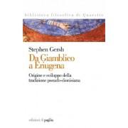Da Giamblico a Eriugena. Origine e sviluppo della tradizione pseudo-dionisiana by Stephen Gersh