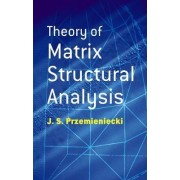 Theory of Matrix Structural Analysis by J. S. Przemieniecki