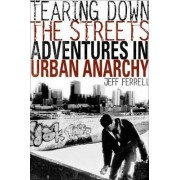Tearing Down the Streets by Prof. Jeff Ferrell