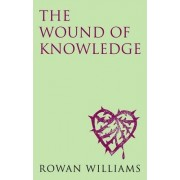 The Wound of Knowledge (new edition) by Dr. Rowan Williams