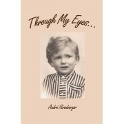 Through My Eyes... by Author Andre Nirenberger