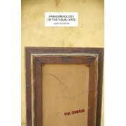 Phenomenology of the Visual Arts (Even the Frame) by Paul Crowther