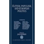 Elitism, Populism and European Politics by Jack Hayward