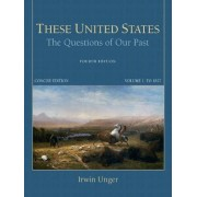 These United States: v. 1 by Irwin Unger