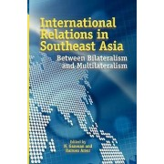 International Relations in Southeast Asia by Narayanan Ganesan