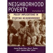 Neighborhood Poverty: Policy Implications in Studying Neighborhoods Vol 2 by Jeanne Brooks-Gunn