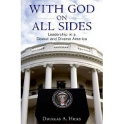 With God on All Sides by Associate Professor of Leadership Studies and Religion Jepson School of Leadership Studies and Executive Director Bonner Center for Civic Engagement D