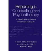 Reporting in Counselling and Psychotherapy by Malcolm Cross