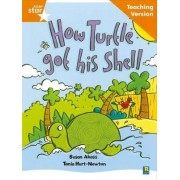 Rigby Star Guided Reading Orange Level: How the Turtle Got Its Shell Teaching Version
