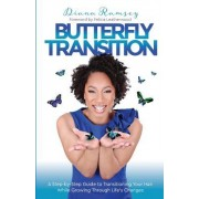 Butterfly Transition: Step-By-Step Guide to Transitioning Your Hair While Growing Through Life's Changes