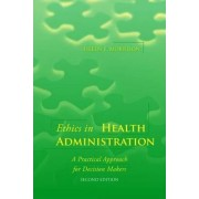 Ethics in Health Administration by Eileen E. Morrison