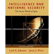 Intelligence and National Security by Loch K. Johnson