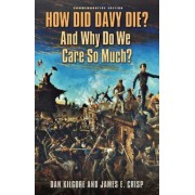 How Did Davy Die? And Why Do We Care So Much? by Dan Kilgore