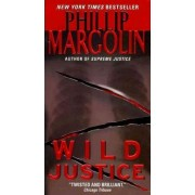 Wild Justice by Phillip M. Margolin