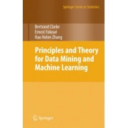 Principles and Theory for Data Mining and Machine Learning by Bertrand Clarke