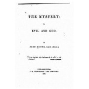 The Mystery, Or, Evil and God