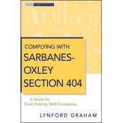 Complying with Sarbanes-Oxley Section 404 by Lynford Graham