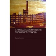 A Russian Factory Enters the Market Economy by Claudio Morrison