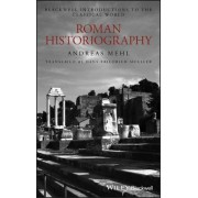 Roman Historiography by Andreas Mehl