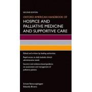 Oxford American Handbook of Hospice and Palliative Medicine and Supportive Care by Sriram Yennurajalingam