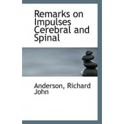 Remarks on Impulses Cerebral and Spinal by Anderson Richard John