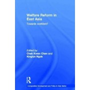 Welfare Reform in East Asia by Chak Kwan Chan