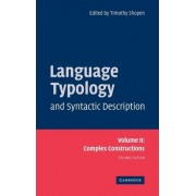 Language Typology and Syntactic Description: Volume 2, Complex Constructions: Complex Constructions v. 2 by Timothy Shopen