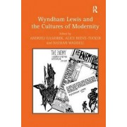 Wyndham Lewis and the Cultures of Modernity by Professor Andrzej Gasiorek