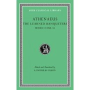 The Learned Banqueters: Books 13.594b-14 v. 7 by Athenaeus