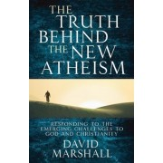 The Truth Behind the New Atheism by Professor David Marshall