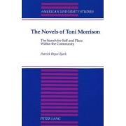 The Novels of Toni Morrison by Patrick Bryce Bjork