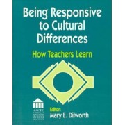 Being Responsive to Cultural Differences by Mary E. Dilworth