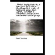 Jewish Antiquities by David Jennings