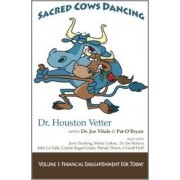 Sacred Cows Dancing by Dr Houston Vetter