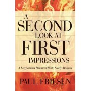 A Second Look at First Impressions by Dr Paul R Friesen
