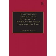Environmental Protection of International Watercourses under International Law by Owen Mcintyre