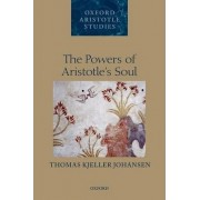 The Powers of Aristotle's Soul by Thomas Kjeller Johansen