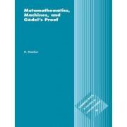 Metamathematics, Machines and Godel's Proof by N. Shankar